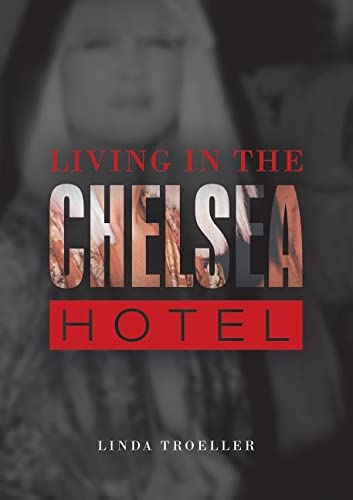 9780764349850: Living in the Chelsea Hotel