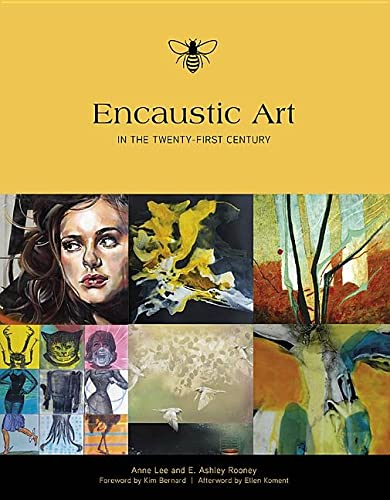 Encaustic Art in the Twenty-First Century (Hardcover): Ashley Rooney