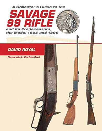 A Collector's Guide to the Savage 99: Royal, David