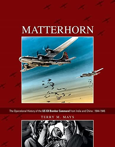 9780764350740: Matterhorn: The Operational History of the US XX Bomber Command from India and China, 1944-1945