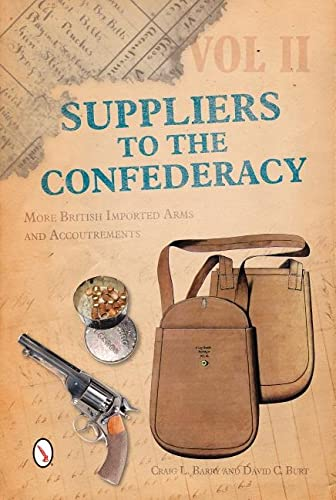 9780764350764: 2: Suppliers to the Confederacy Volume II: More British Imported Arms and Accoutrements (Suppliers Of The Confederacy)