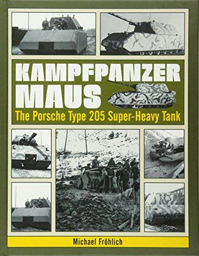 Kampfpanzer Maus: The Porsche Type 205 Super-Heavy Tank: Michael Frohlich