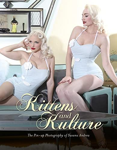 9780764350801: Kittens and Kulture: The Pin-up Photography of Susana Andrea