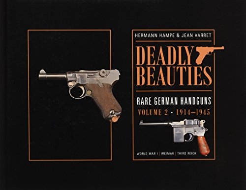 9780764350856: Deadly Beauties: Rare German Handguns 1914-1945: 2