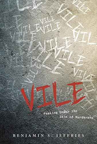9780764350900: Vile: Peeking Under the Skin of Murderers