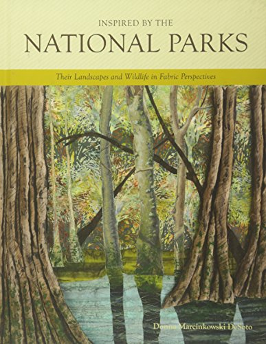 9780764351198: Inspired by the National Parks: Their Landscapes and Wildlife in Fabric Perspectives