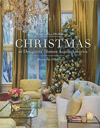 Christmas at Designers' Homes Across America (Hardcover): Katharine McMillan