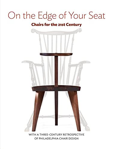 On the Edge of Your Seat: Chairs for the 21st Century (Hardcover): The Center for Art in Wood