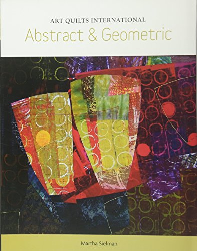 9780764352201: Art Quilts International: Abstract & Geometric