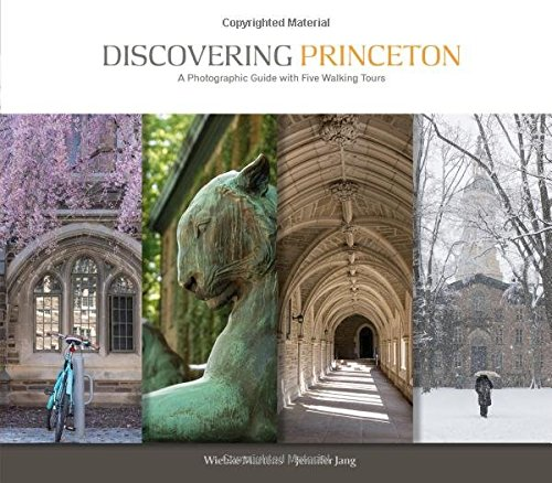 Discovering Princeton: A Photographic Guide with Five Walking Tours: Martens, Wiebke, Jang, Jennifer