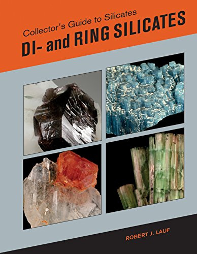 Collector's Guide to Silicates: Di and Ring Silicates: Robert J. Lauf