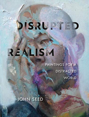 9780764358012: Disrupted Realism: Paintings for a Distracted World