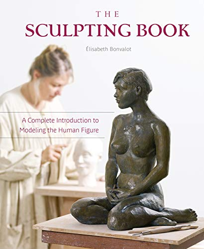 Book Cover: The Sculpting Book: A Complete Introduction to Modeling the Human Figure