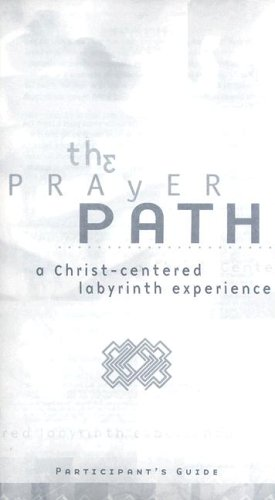 9780764413100: The Prayer Path: A Christ-Centered Labyrinth Experience Participant Guides