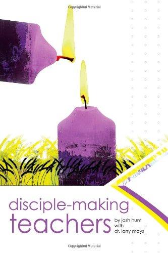 Disciple-Making Teachers: Josh Hunt, Larry