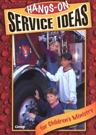 Hands-On Service Ideas for Children's Ministry: Group; Editor-Jan Kershner; Editor-Susan Lingo