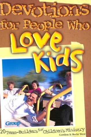 9780764421150: Devotions for People Who Love Kids: 20 Team-Builders for Children's Ministry