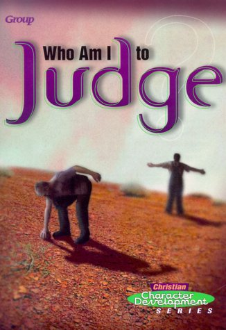 9780764421310: Who Am I to Judge (Christian Character Development Series)