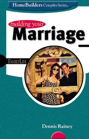 9780764422379: Building Your Marriage (Homebuilders Couples Series)