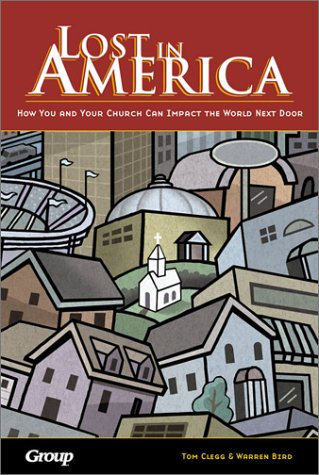 Lost in America: How You and Your Church Can Impact the World Next Door (076442257X) by Clegg, Tom; Bird, Warren