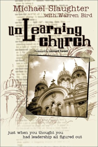 9780764422973: Unlearning Church: Just When You Thought You Had Leadership All Figured Out