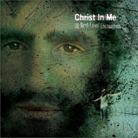 9780764423406: Christ in Me: 30 Next-Level Encounters