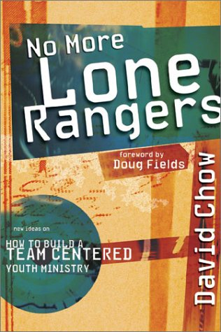 9780764424199: No More Lone Rangers: How to Build a Team-Centered Youth Ministry