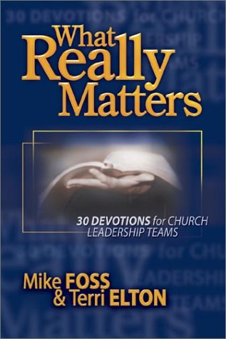 9780764424496: What Really Matters: 30 Devotions for Church Leadership Teams