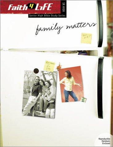 Family Matters (Faith 4 Life: Senior High