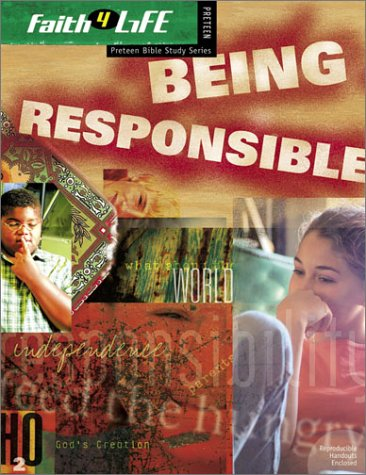 9780764424700: Being Responsible (Faith 4 Life: Preteen Bible Study)