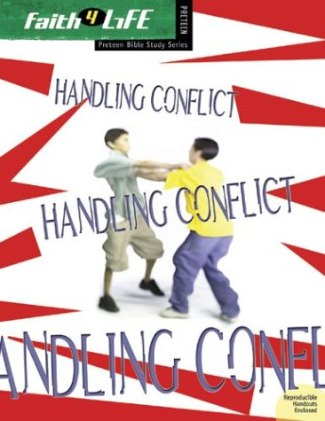 9780764424946: Handling Conflict (Faith 4 Life: Preteen Bible Study)