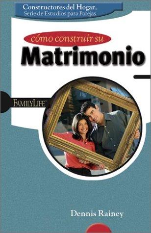 Como Construir su Matrimonio / Building Your Marriage (Homebuilders Couples) (Spanish Edition)...