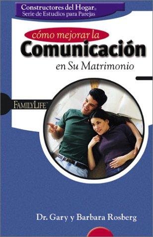 9780764425189: Como Mejorar la Comunicacion en su Matrimonio / Improving Communication in Your Marriage (Family Life Homebuilders Couples (Group))