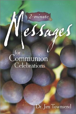 Two-Minute Messages for Communion Celebrations (0764425684) by Jim Townsend