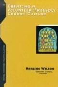 9780764427459: Creating a Volunteer-Friendly Church Culture (Group's Volunteer Leadership Series)
