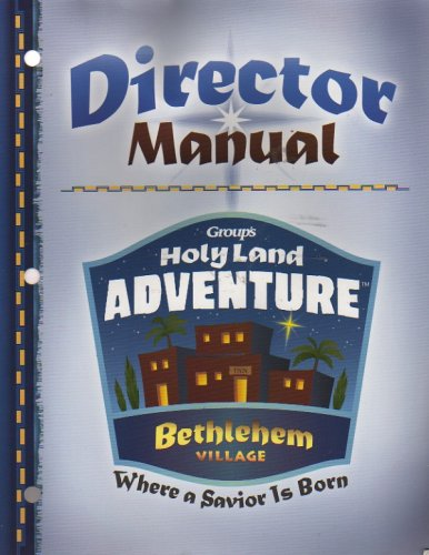 9780764429651: Director Manual: Group's Holy Land Adventure, Bethlehem Village: Where a Savior Is Born