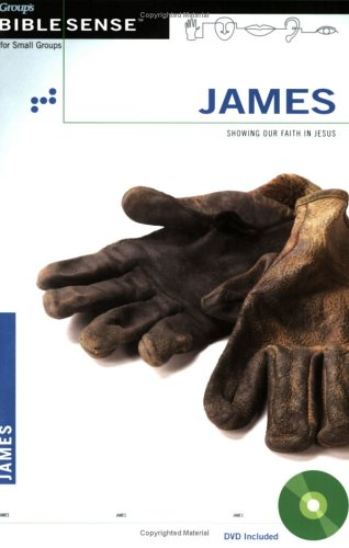 Group's Biblesense James: Showing Our Faith in Jesus: Group Publishing