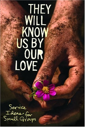 9780764434341: They Will Know Us by Our Love: Service Ideas for Small Groups