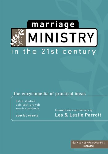 Marriage Ministry in the 21st Century: The Encyclopedia of Practical Ideas: Les Parrott; Leslie ...