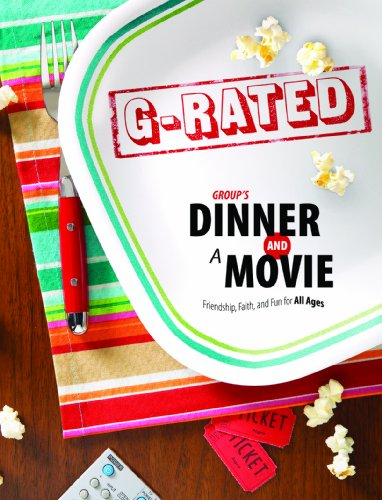 9780764436611: Group's Dinner and a Movie: G-Rated: Friendship, Faith, and Fun for All Ages