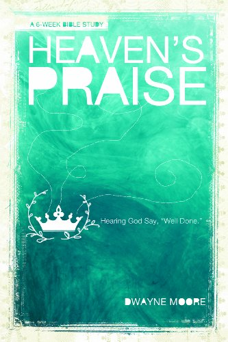 9780764447082: Heaven's Praise: Hearing God Say Well Done