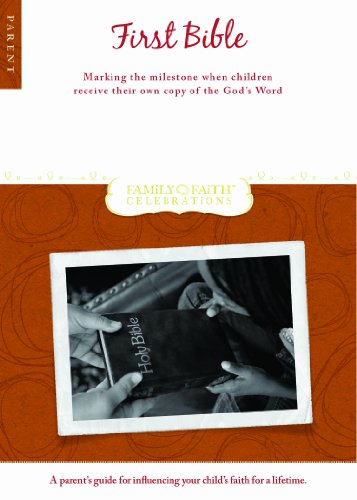 9780764447372: First Bible Parent Guide: Marking the Milestone When Children Receive Their Very Own Copy of God's Word (Family Faith Celebrations)