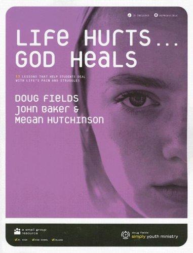 Life Hurts. God Heals with CD (Audio): Doug Fields