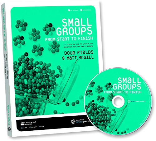 9780764460050: Small Groups From Start to Finish: 10 Steps to Launch and Maintain Healthy Small Groups