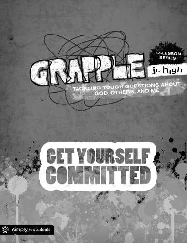 9780764475511: Get Yourself Committed: Tackling Tough Questions about God, Others, and Me (Grapple JR. High 12 Lessons)