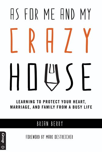 9780764475535: As for Me and My Crazy House: Learning to Protect Your Heart, Marriage, and Family from the Demands of Youth Ministry