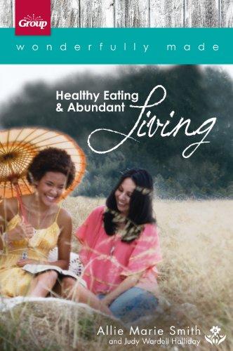 Wonderfully Made: Healthy Eating Abundant Living: 6: Smith, Allie Marie;