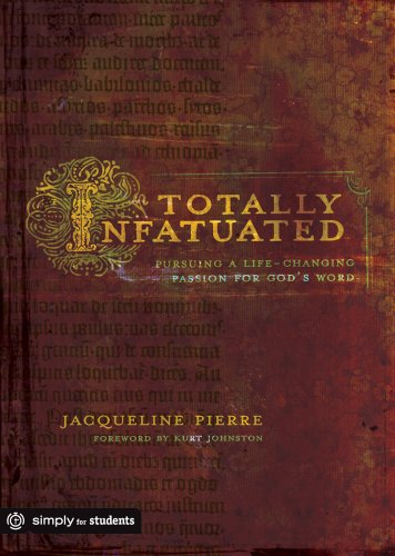 9780764481925: Totally Infatuated: Pursuing a Life-Changing Passion for God's Word (Simply for Students)