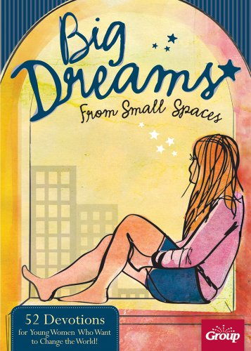 9780764488436: Big Dreams for Small Spaces: 52 Devotions for Young Women Who Want to Change the World