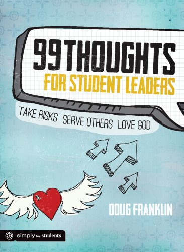 9780764489730: 99 Thoughts for Student Leaders: Take Risks. Serve Others. Love God.